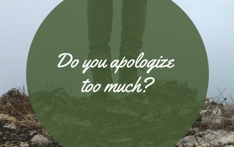 Do you apologize to much?