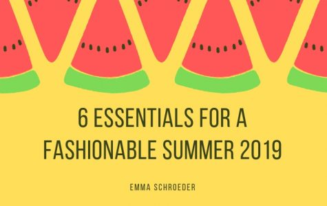 6 Essentials for a Fashionable Summer 2019